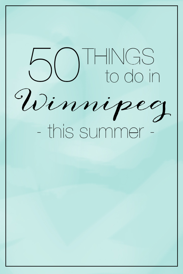 Don't know what to do in Winnipeg in Summer? Here's 50 ideas of fun things to do in Winnipeg before fall hits!