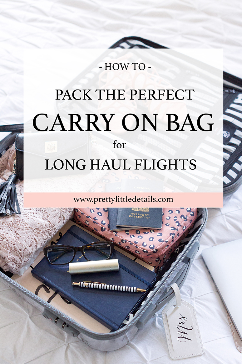 How to pack the perfect carry on bag for long haul flights.